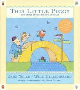 This Little Piggy: Lap Songs, Finger Plays, Clapping Games and Pantomine Rhymes
