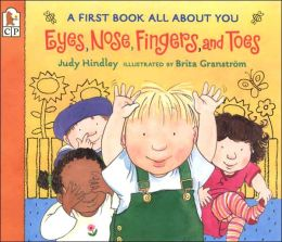 Eyes, Nose, Fingers and Toes: A First Book All about You