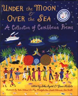 Under the Moon and Over the Sea: A Collection of Caribbean Poems