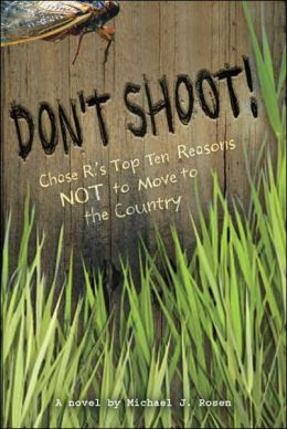 Don't Shoot!: Chase R.'s Top Ten Reasons NOT to Move to the Country