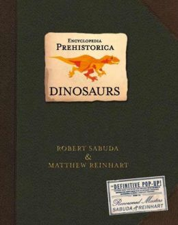 Dinosaurs (Encyclopedia Prehistorica Series)