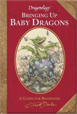 Dragonology: Bringing Up Baby Dragons