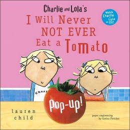 I Will Never Not Ever Eat a Tomato Pop-up (Charlie and Lola Series)
