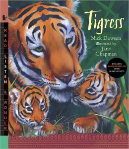 Tigress (Read, Listen, and Wonder Series)