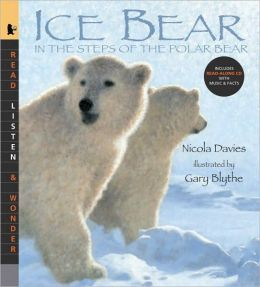 Ice Bear: In the Steps of the Polar Bear (Read, Listen, and Wonder Series)
