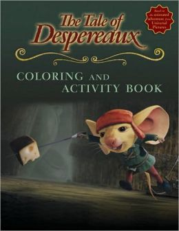 The Tale of Despereaux: Coloring and Activity Book