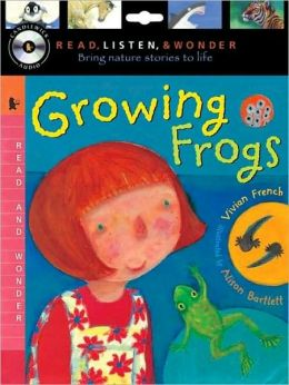 Growing Frogs (Read, Listen, and Wonder Series)