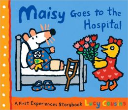 Maisy Goes to the Hospital: A Maisy First Experience Book