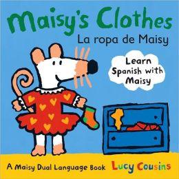 Maisy's Clothes/La ropa de Maisy
