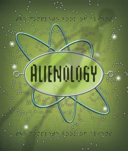 Alienology (Ologies Series)
