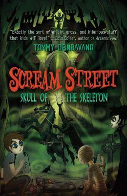 Skull of the Skeleton (Scream Street Series #5)