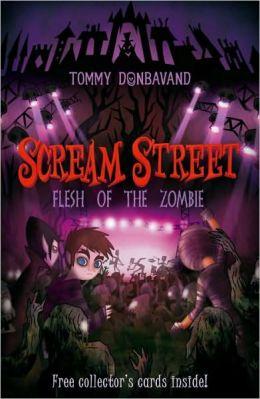 Flesh of the Zombie (Scream Street Series #4)