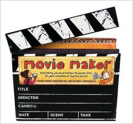 Movie Maker: The Ultimate Guide to Making Films