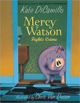 Mercy Watson Fights Crime (Mercy Watson Series #3)