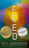 Book Cover Image. Title: Feed, Author: M. T. Anderson