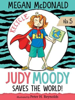 Judy Moody Saves the World! (Judy Moody Series #3)
