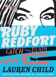 Book Cover Image. Title: Ruby Redfort Catch Your Death (Book #3), Author: Lauren Child