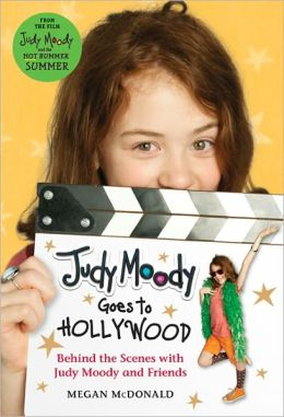 Judy Moody Goes to Hollywood (Judy Moody Movie tie-in): Behind the Scenes with Judy Moody and Friends