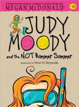 Judy Moody and the Not Bummer Summer (Judy Moody Series #10)