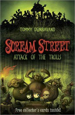 Attack of the Trolls (Scream Street Series #8)