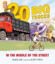 Book Cover Image. Title: Twenty Big Trucks in the Middle of the Street, Author: Mark Lee