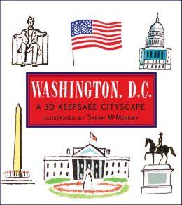 Washington D.C.: A 3D Keepsake Cityscape