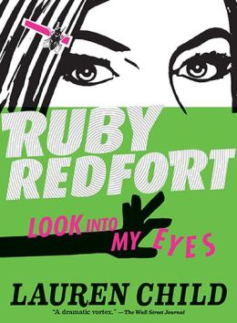 Ruby Redfort Look Into My Eyes (Ruby Redfort Series #1)