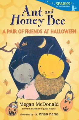 Ant and Honey Bee: A Pair of Friends at Halloween: Candlewick Sparks