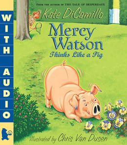Mercy Watson Thinks Like a Pig (Mercy Watson Series #5)