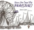 Book Cover Image. Title: Have You Seen My Monster?, Author: Steven Light