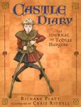 Book Cover Image. Title: Castle Diary:  The Journal of Tobias Burgess, Page, Author: Richard Platt
