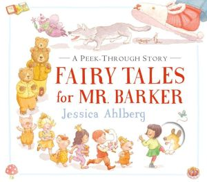 Fairy Tales for Mr. Barker: A Peek-Through Story