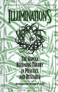 Illuminations: The Human Becoming Theory In Practice And Research