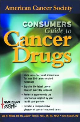 American Cancer Society Consumer's Guide to Cancer Drugs