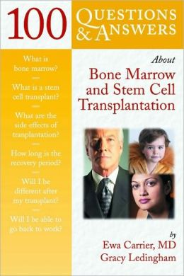 100 Questions & Answers About Bone Marrow And Stem Cell Transplantation