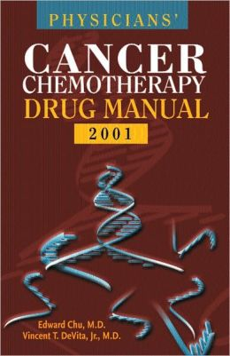 Physicians' Cancer Chemotherapy Drug Manual 2001