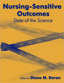 Nursing Sensitive Outcomes: State Of The Science