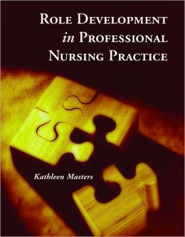 Role Development for Professional Nursing Practice