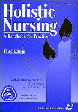 Holistic Nursing: A Handbook for Practice