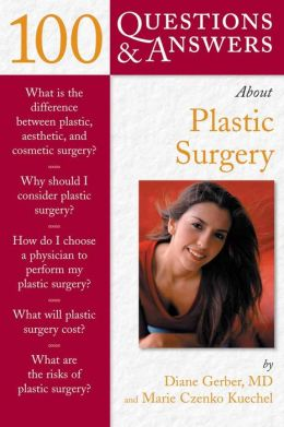 100 Questions & Answers About Plastic Surgery