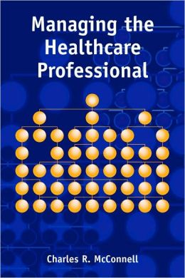 Managing the Health Care Professional