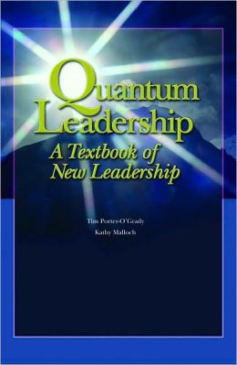 Quantum Leadership: A Textbook of New Leadership (Administration and Management)