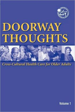 Doorway Thoughts: Cross-Cultural Health Care For Older Adults, Volume I