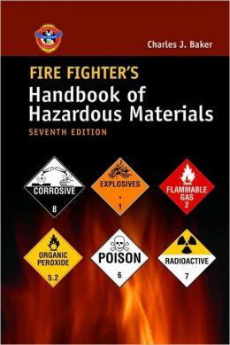 Fire Fighter's Handbook Of Hazardous Materials