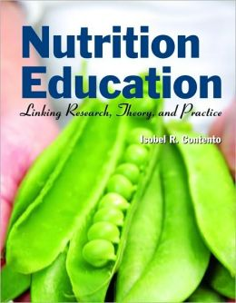 Nutrition Education: Linking Reseearch, Theory, and Practice