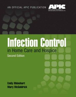 Infection Control In Home Care And Hospice By Emily Rhinehart