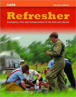 Refresher: Emergency Care And Transportation Of The Sick And Injured