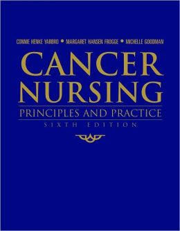 Cancer Nursing: Principles And Practice (The Jones and Bartlett Series in Oncology)