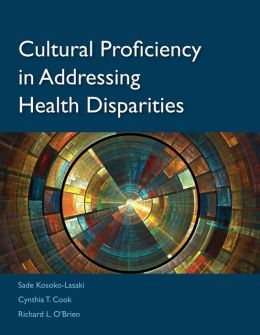 Cultural Proficiency in Addressing Health Care Disparities