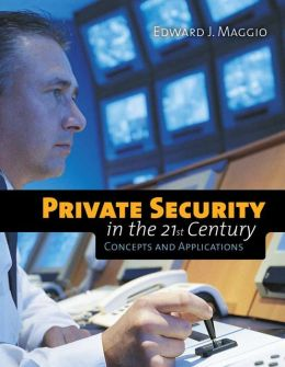 Private Security In The 21St Century: Concepts And Applications